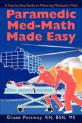 Paramedic Med-Math Made Easy 9780595506354