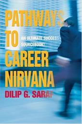 Pathways to Career Nirvana: An Ultimate Success Sourcebook!