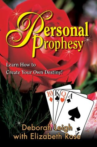 Personal Prophesy: Learn How to Create Your Own Destiny! 9780595749751