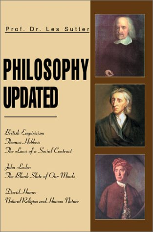 Philosophy Updated: British Empiricism Thomas Hobbes: The Laws of a Social Contract John Locke: The Blank Slate of Our Minds David Hume: N 9780595281916