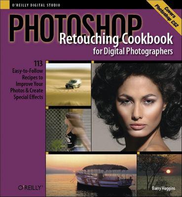 Photoshop Retouching Cookbook for Digital Photographers 9780596100308
