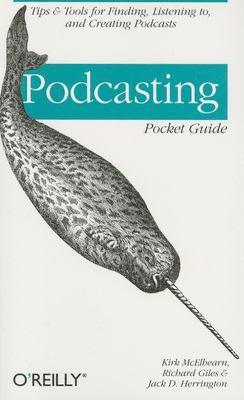 Podcasting Pocket Guide 9780596102302