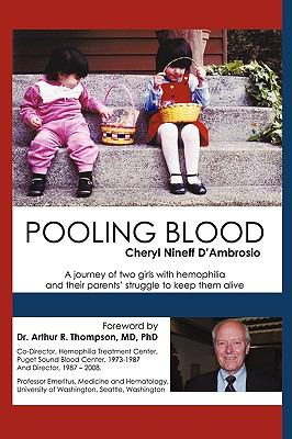 Pooling Blood: A Journey of Two Girls with Hemophilia and Their Parents' Struggle to Keep Them Alive 9780595530557