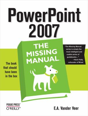 PowerPoint 2007: The Missing Manual 9780596527389