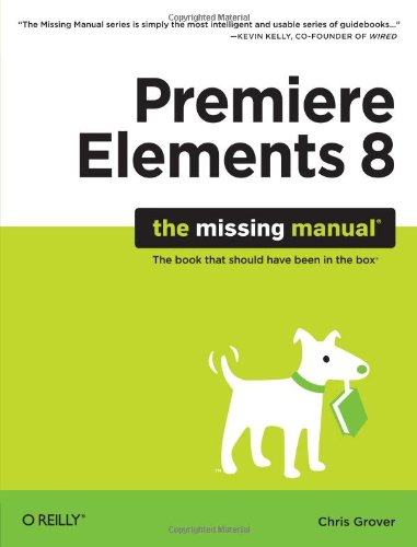 Premiere Elements 8: The Missing Manual 9780596803360
