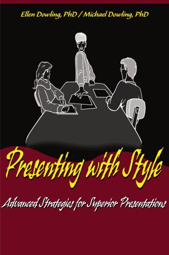 Presenting with Style: Advanced Strategies for Superior Presentation 9780595094868