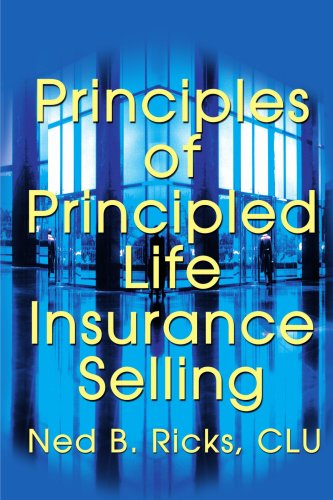 Principles of Principled Life Insurance Selling 9780595209057
