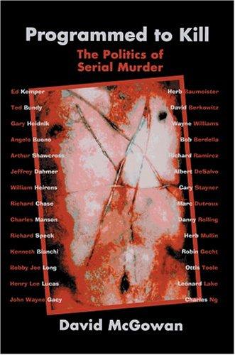 Programmed to Kill: The Politics of Serial Murder 9780595326402