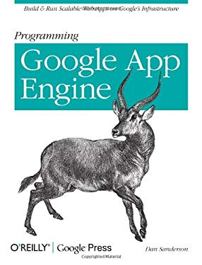 Programming Google App Engine 9780596522728