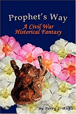 Prophet's Way: A Civil War Historical Fantasy 9780595529681
