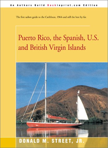 Puerto Rico, the Spanish, U.S. and British Virgin Islands 9780595173518