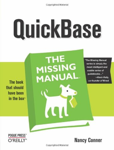 Quickbase: The Missing Manual: The Missing Manual 9780596529604