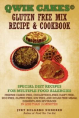 Qwik Cakes Gluten Free Mix Recipe & Cookbook: Special Diet Recipes for Multiple Food Allergies 9780595530694
