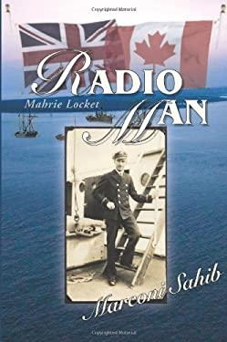 Radio Man: Marconi Sahib 9780595470228