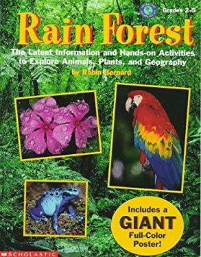 Rain Forest: The Latest Information and Hands-On Activities to Explore Animals, Plants, and Geography 9780590599191