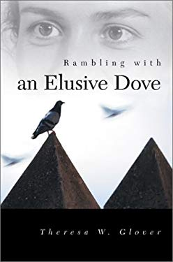 Rambling with an Elusive Dove 9780595258246