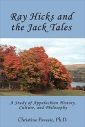 Ray Hicks and the Jack Tales: A Study of Appalachian History, Culture, and Philosophy 2153346