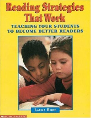 Reading Strategies That Work: Teaching Your Students How to Use Key Strategies to Become... 9780590251112