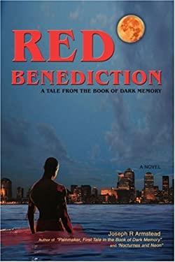 Red Benediction: A Tale from the Book of Dark Memory 9780595415847
