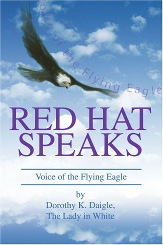 Red Hat Speaks: Voice of the Flying Eagle 9780595310616