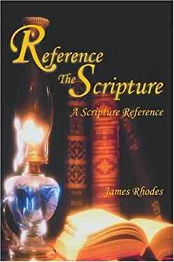 Reference the Scripture: A Scripture Reference 9780595265077