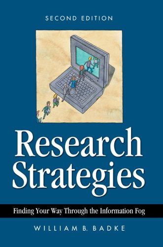 Research Strategies: Finding Your Way Through the Information Fog 9780595313716