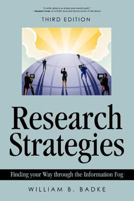Research Strategies: Finding Your Way Through the Information Fog 9780595477470