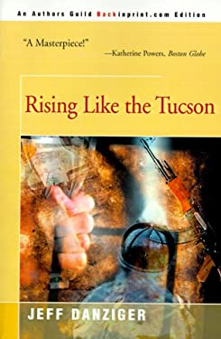 Rising Like the Tucson 9780595091591