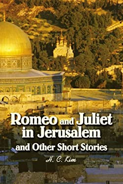 Romeo and Juliet in Jerusalem and Other Short Stories 9780595287826