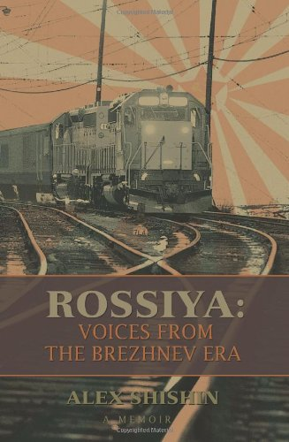 Rossiya: Voices from the Brezhnev Era 9780595385294