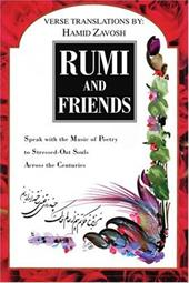 Rumi and Friends: Speak with the Music of Poetry to Stressed-Out Souls Across the Centuries