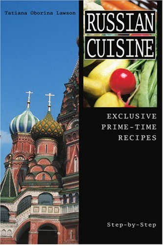 Russian Cuisine: Exclusive Prime-Time Recipes 9780595333653