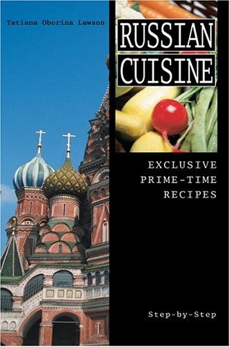 Russian Cuisine: Exclusive Prime-Time Recipes 9780595668694