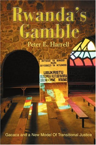 Rwanda's Gamble: Gacaca and a New Model of Transitional Justice 9780595270521