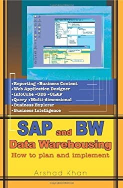 SAP and Bw Data Warehousing: How to Plan and Implement 9780595340798