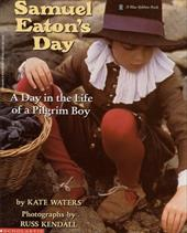 Samuel Eaton's Day: A Day in the Life of a Pilgrim Boy 2128778