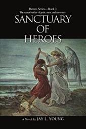 Sanctuary of Heroes: Heroes Series - Book 3 2163116