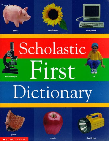 scholastic first dictionary by scholastic books judith