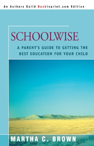 Schoolwise: A Parent's Guide to Getting the Best Education for Your Child 9780595344703