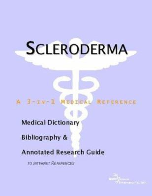 Scleroderma - A Medical Dictionary, Bibliography, and Annotated Research Guide to Internet References 9780597842993