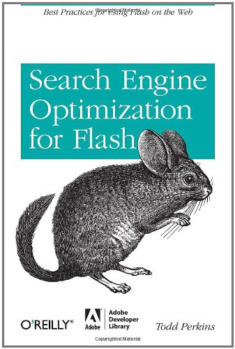 Search Engine Optimization for Flash: Best Practices for Using Flash on the Web 9780596522520