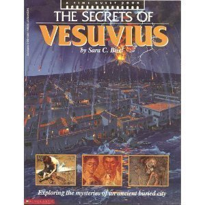 Secrets of Vesuvius: Exploring the Mysteries of an Ancient Buried City 9780590438513