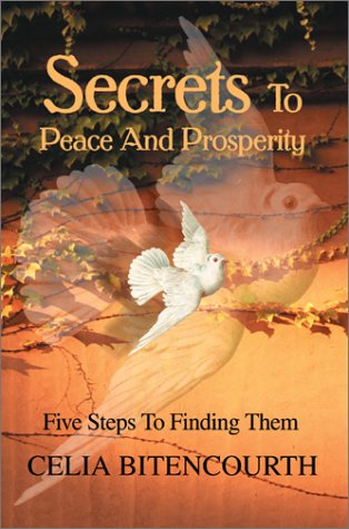 Secrets to Peace and Prosperity: 5 Steps to Get It 9780595653454