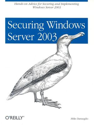 Securing Windows Server 2003 9780596006853