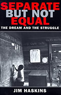 Separate But Not Equal: The Dream and the Struggle 9780590459105
