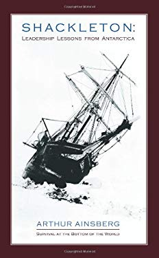Shackleton: Leadership Lessons from Antarctica 9780595474172