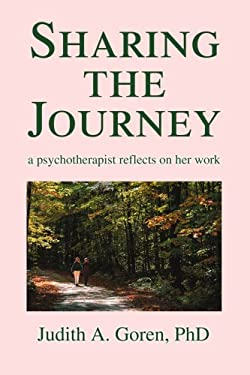 Sharing the Journey: A Psychotherapist Reflects on Her Work 9780595324941