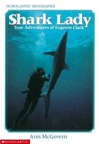 Shark Lady: True Adventures of Eugenie Clark: True Adventures of Eugenie Clark