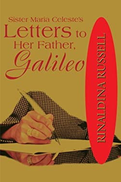 Sister Maria Celeste's: Letters to Her Father, Galileo 9780595162796