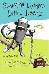 Slamma Lamma Ding Dong: An Anthology by Nebraska's Slam Poets 2153269